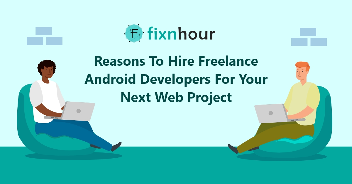 Reasons To Hire Freelance Android Developers For Your Next Web Project