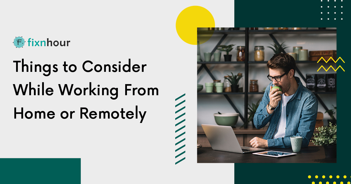 Things to Consider While Working From Home or Remotely