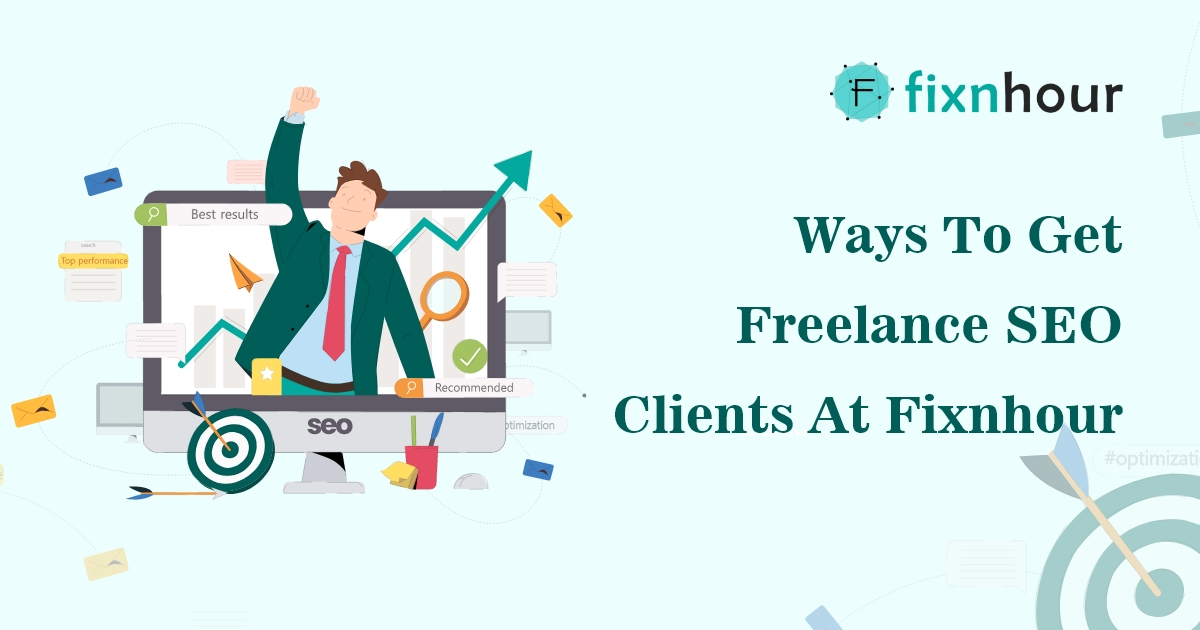 Ways To Get Freelance SEO Clients At Fixnhour