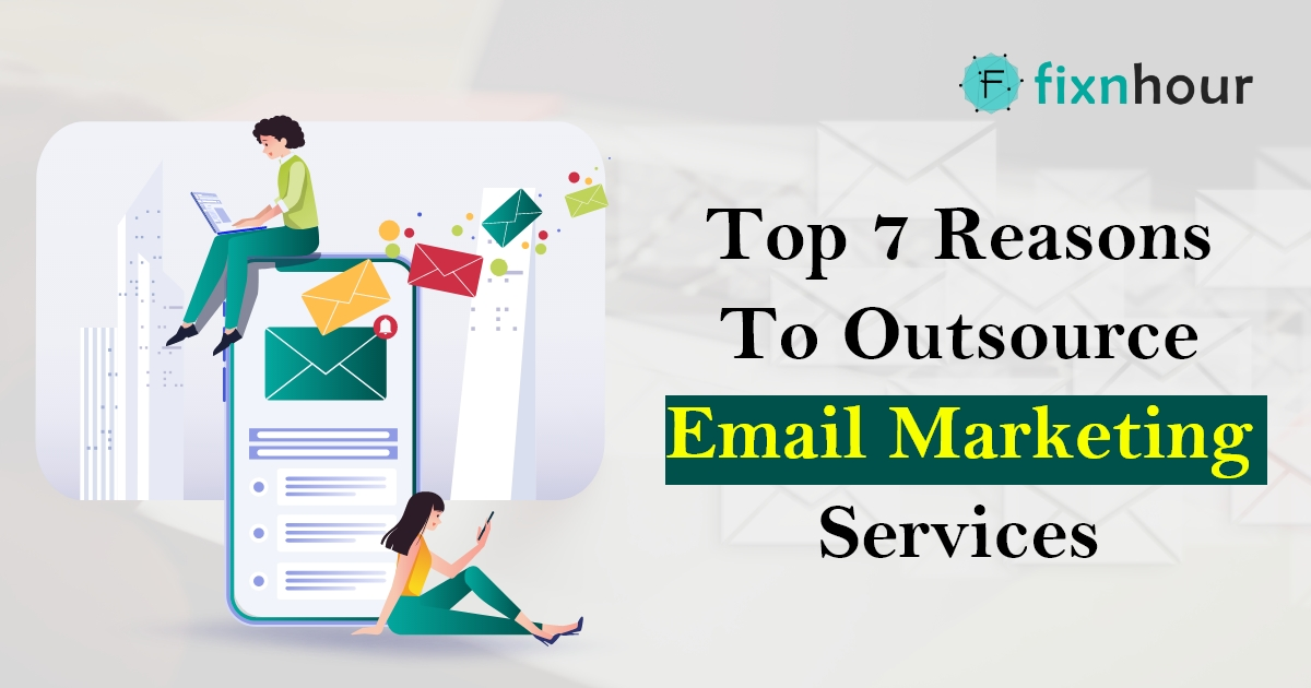 Top 7 Reasons to Outsource Email Marketing Services