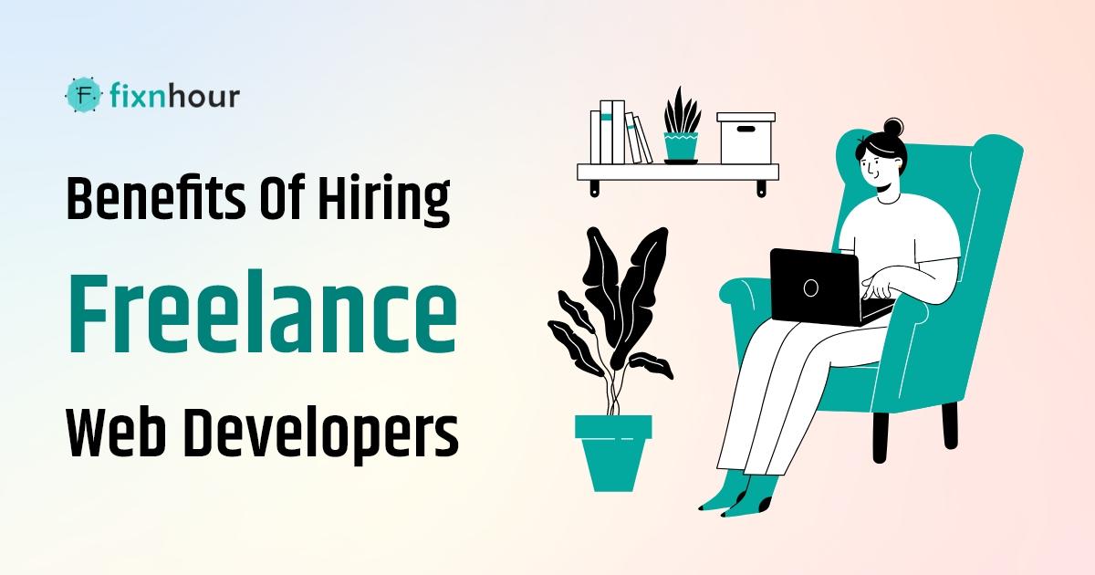 Benefits of hiring freelance web developers